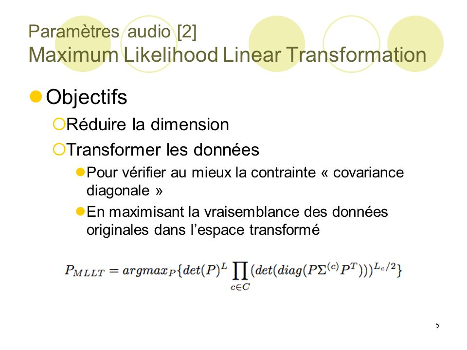 Paramètres audio [2] Maximum Likelihood Linear Transformation
